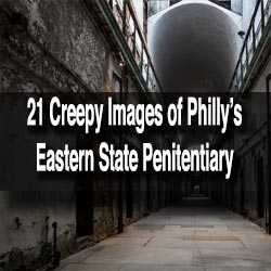 Creepy photos Eastern State Penitentiary