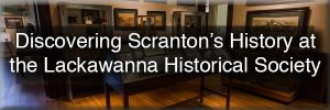 Lackawanna Historical Society Museum