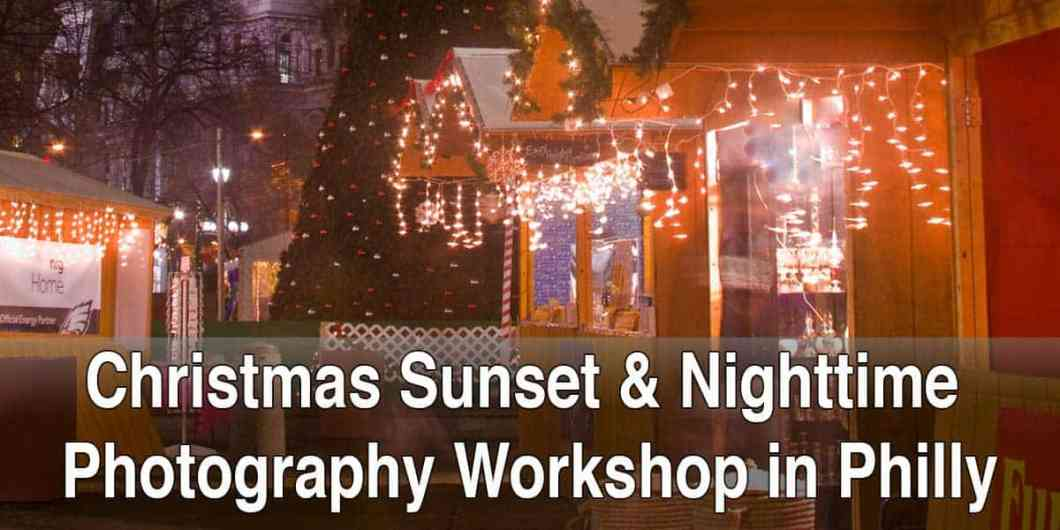 Christmas Photography Workshop in Philadelphia
