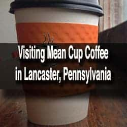 Mean Cup Coffee in Lancaster