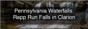 Rapp Run Falls in Clarion, Pennsylvania