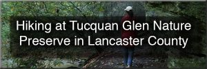 Hiking Tucquan Glen Nature Preserve