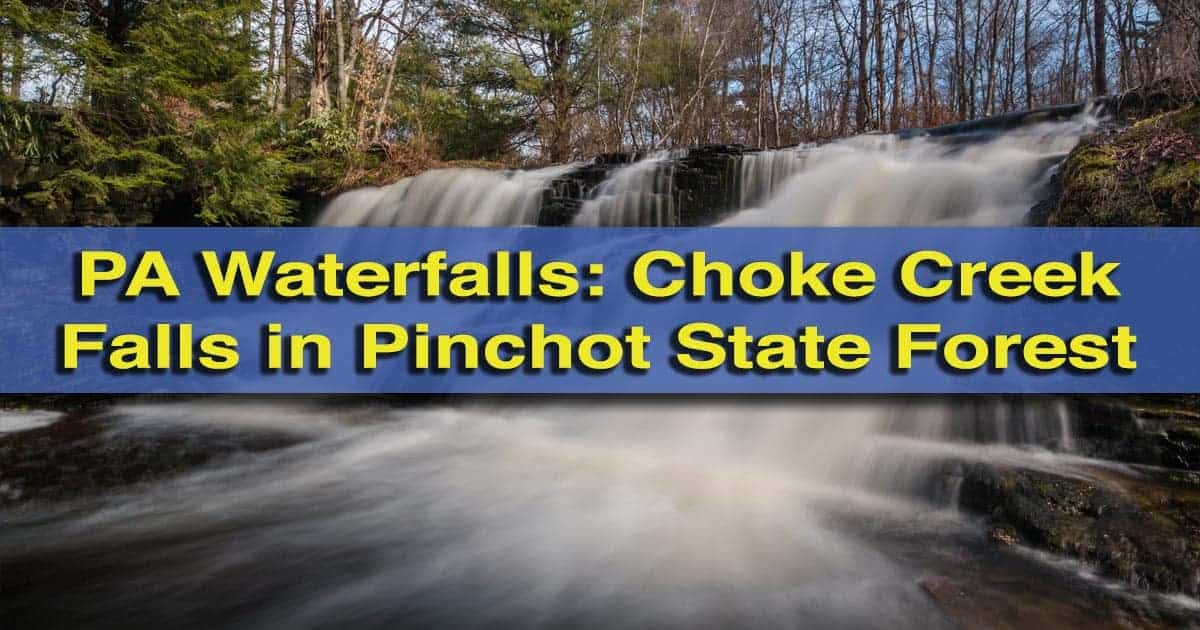 How to get to Choke Creek Falls in Pinchot State Forest, Lackawanna County, Pennsylvania