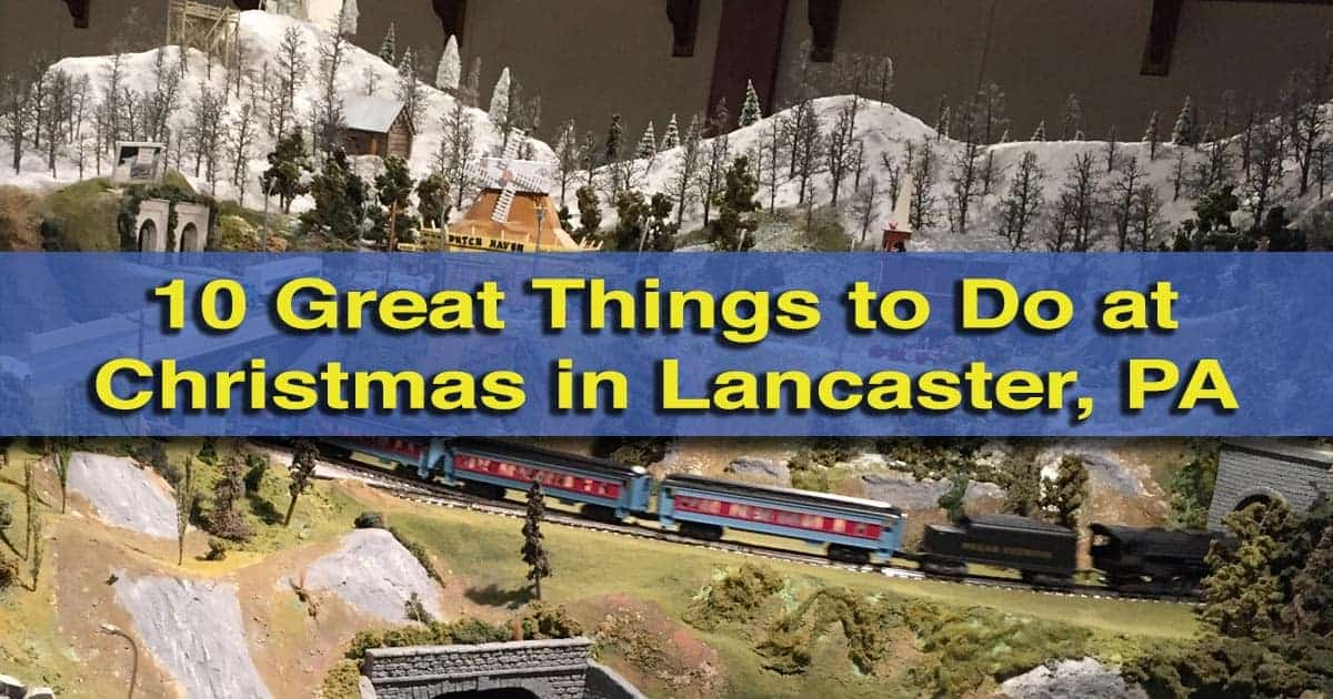 9 festive things to do during christmas in lancaster pa uncoveringpa