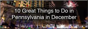 Reasons to visit PA in December