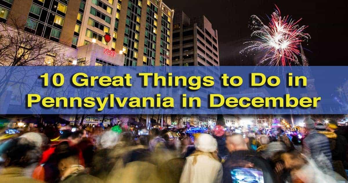 Reasons to visit Pennsylvania in December