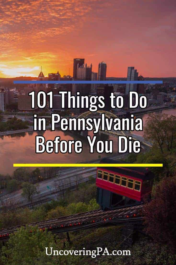 101 Things to do in Pennsylvania Before You Die