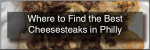 Best Cheesesteaks in Philadelphia