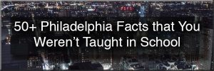 Facts about Philadelphia