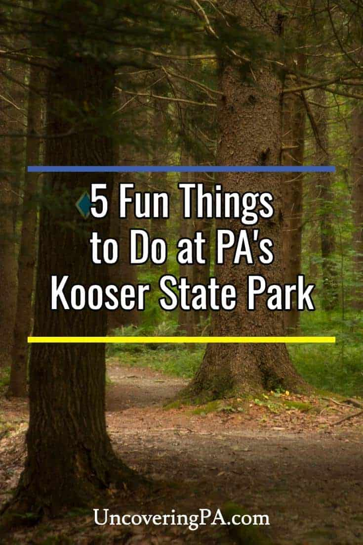 Great things to do in Kooser State Park in Pennsylvania's Laurel Highlands