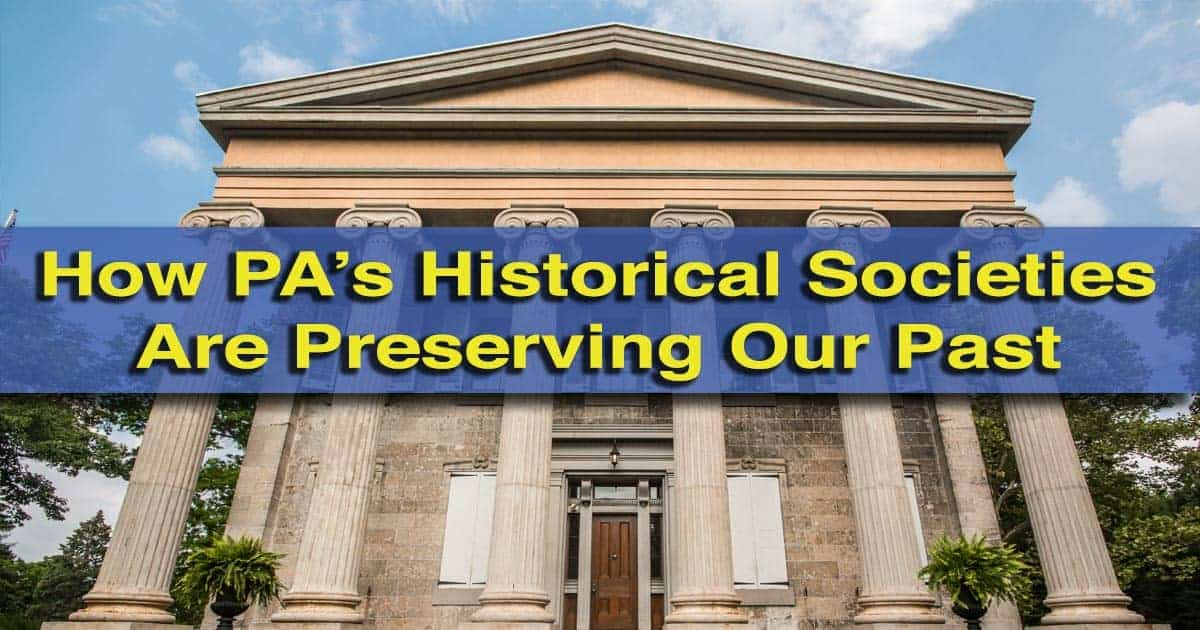 How Pennsylvania's historical societies are preserving our past while looking to our future