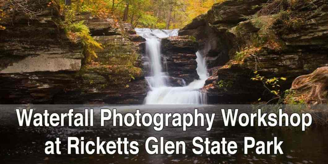 Waterfall Photography Workshop at Ricketts Glen State Park in Pennsylvania