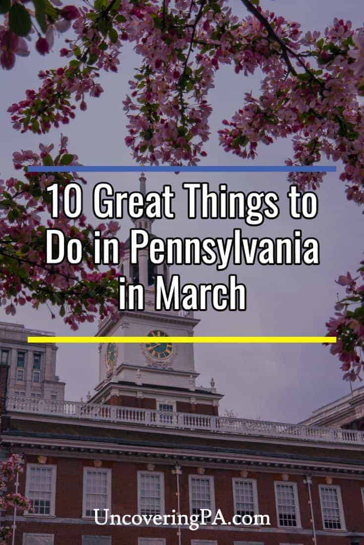Fun things to do in Pennsylvania in March
