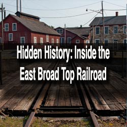 Inside the East Broad Top Railroad
