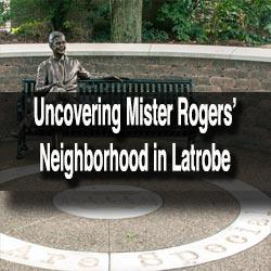 Mister Rogers in Latrobe, Pennsylvania