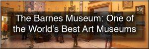 Barnes Museum in Philadelphia