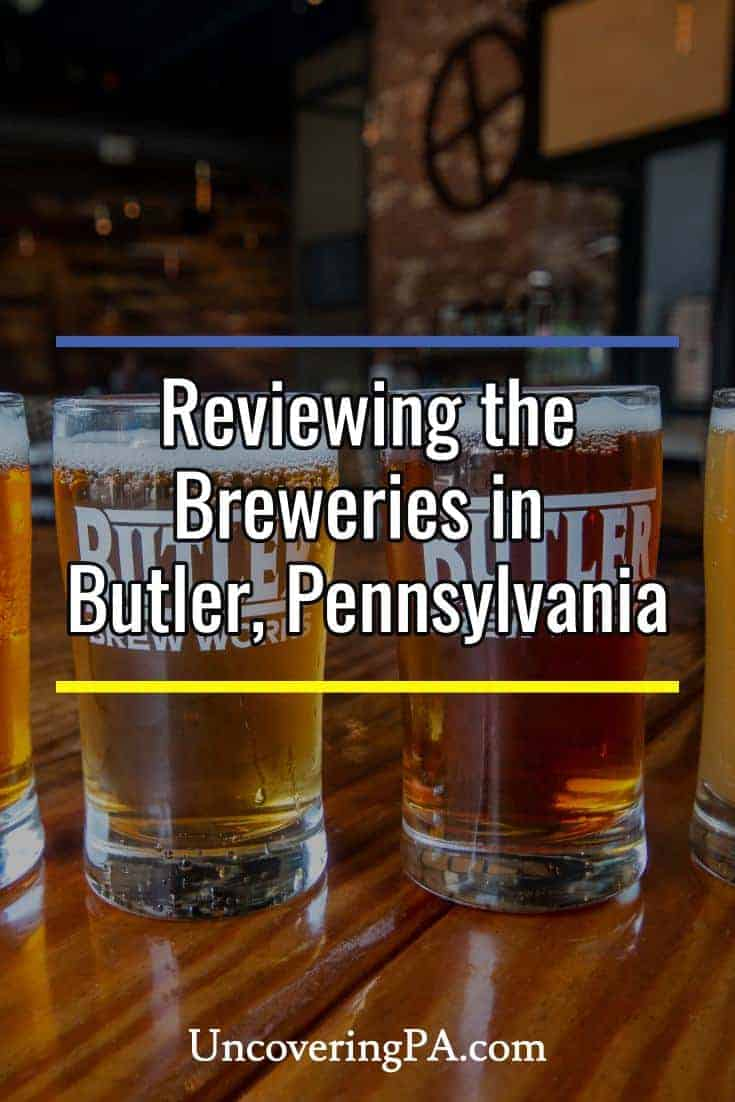 Reviewing the Breweries in Downtown Butler, Pennsylvania