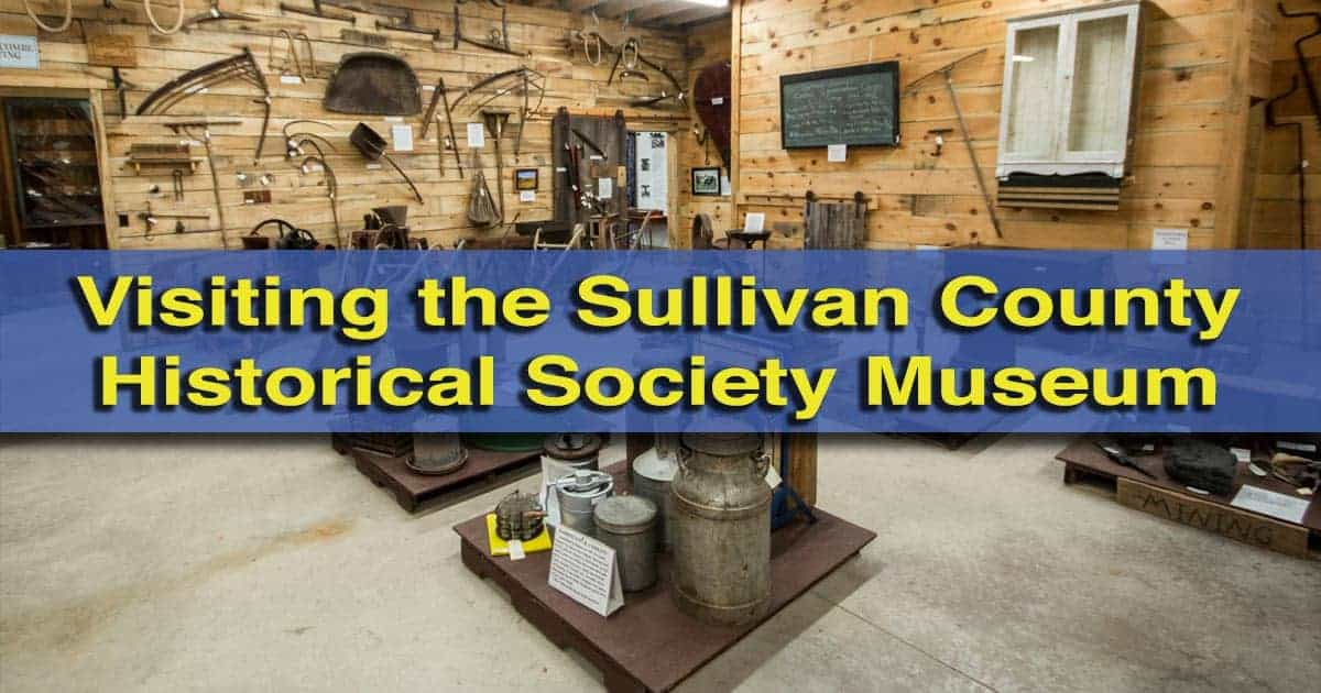 Visiting the Sullivan County Historical Society Museum in Laporte, PA