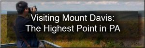 Mount Davis: The Highest Point in PA