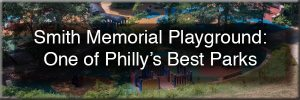 Smith Memorial Playground in Philadelphia