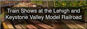 Lehigh and Keystone Valley Model Railroad Museum in Bethlehem