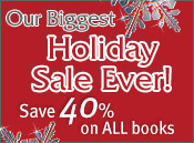 Our Biggest Holiday Sale Ever! Save 40% on all books