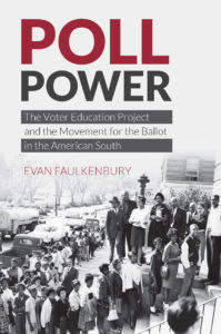 Poll Power: The Voter Education Project and the Movement for the Ballot in the American South
