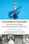 Crossroads at Clarksdale: The Black Freedom Struggle in the Mississippi Delta after World War II, by Françoise N. Hamlin