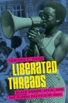 Liberated Threads: Black Women, Style, and the Global Politics of Soul, by Tanisha C. Ford