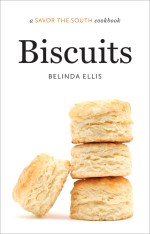 Biscuits: a Savor the South® cookbook, by Belinda Ellis
