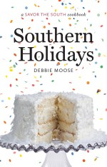 Southern Holidays: a Savor the South® cookbook, by Debbie Moose