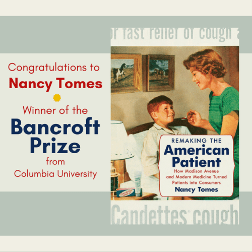 Congratulations to Nancy Tomes, winner of the Bancroft Prize from Columbia University