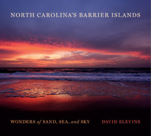 David Blevins: North Carolina's Barrier Islands: Wonders of Sand, Sea, and Sky