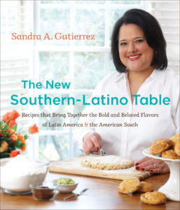 Sandra Gutierrez: The New Southern-Latino Table: Recipes That Bring Together the Bold and Beloved Flavors of Latin America and the American South