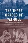 Emily Herring Wilson: The Three Graces of Val-Kill