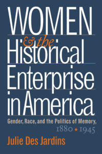 Des Jardins: women and the historical enterprise in america