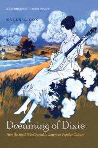 Karen L. Cox: Dreaming of Dixie