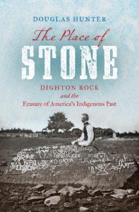 Douglas Hunter, The Place of Stone