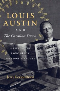 Louis Austin and the Carolina Times by Jerry Gershenhorn