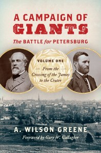 Campaign of Giants, The Battle for Petersburg, Volume 1
