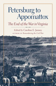 From Petersburg to Appomattox by Caroline E. Janney