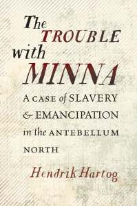 The Trouble with Minna, by Hendrik Hartog
