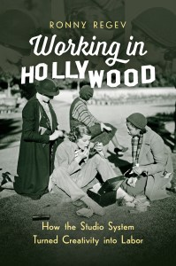Working in Hollywood by Ronny Regev