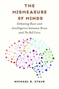 The Mismeasure of Minds by Michael E. Staub