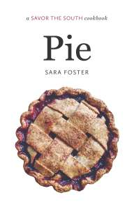 Pie: A Savor the South Cookbook by Sara Foster
