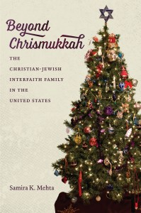 Beyond Chrismukkah: The Christian-Jewish Interfaith Family in the United States