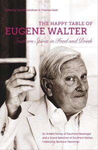 The Happy Table of Eugene Walter: Southern Spirits in Food and Drink