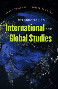 Introduction to International and Global Studies, by Shawn Smallman and Kimberley Brown