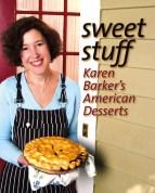 Sweet Stuff: Karen Barker's American Desserts, by Karen Barker