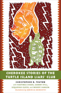 Cherokee Stories of the Turtle Island Liars' Club, by Christopher Teuton